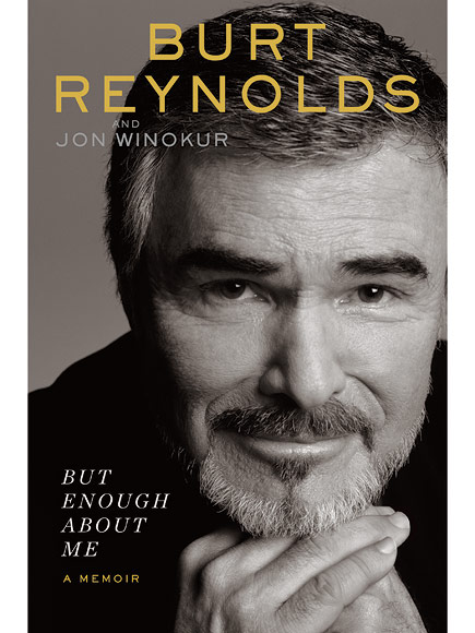 Burt Reynolds with Jon Winokur, But enough about me, Penguin Random House, November 2015