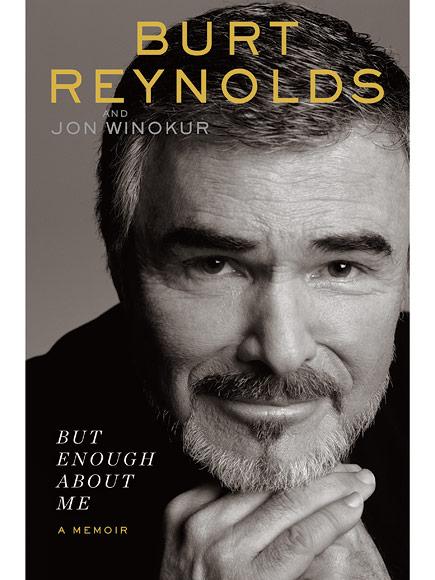 Burt Reynolds with Jon Winokur, But enough about me, Penguin Random House, November 2015